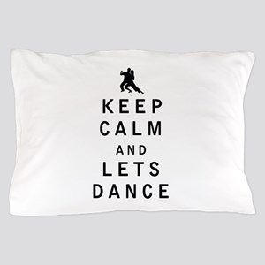 Keep Calm and Lets Dance Pillow Case