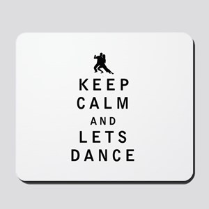 Keep Calm and Lets Dance Mousepad