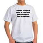 Little Voice In Your Head Light T-Shirt