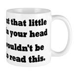 Little Voice In Your Head Mug