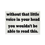 Little Voice In Your Head Rectangle Magnet