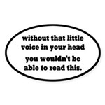 Little Voice In Your Head Sticker (Oval)