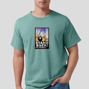 Stand Back Think Men's Comfort Colors T-Shirt