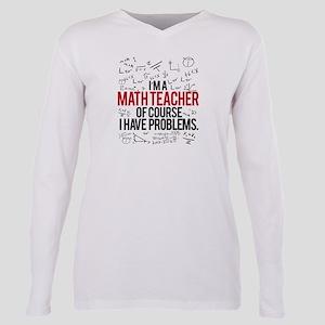 Math Teacher Problems T-Shirt