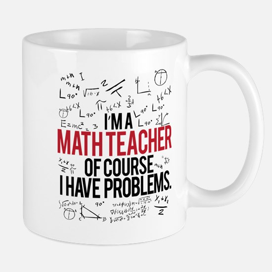 Math Teacher Problems Mugs