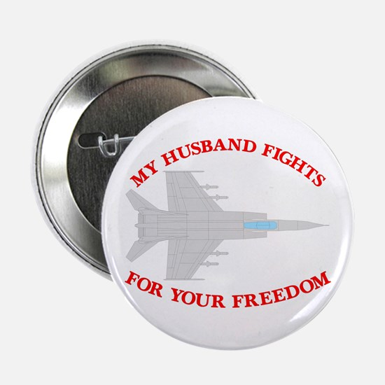 Husband Fights 4 Your Freedom Button