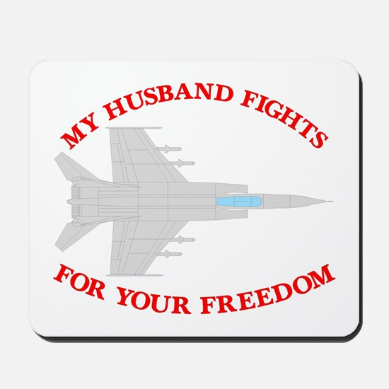 Husband Fights 4 Your Freedom Mousepad