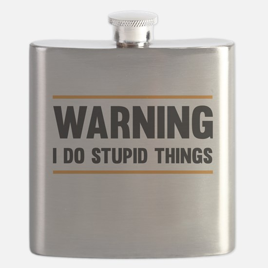 Warning I Do Stupid Things Flask