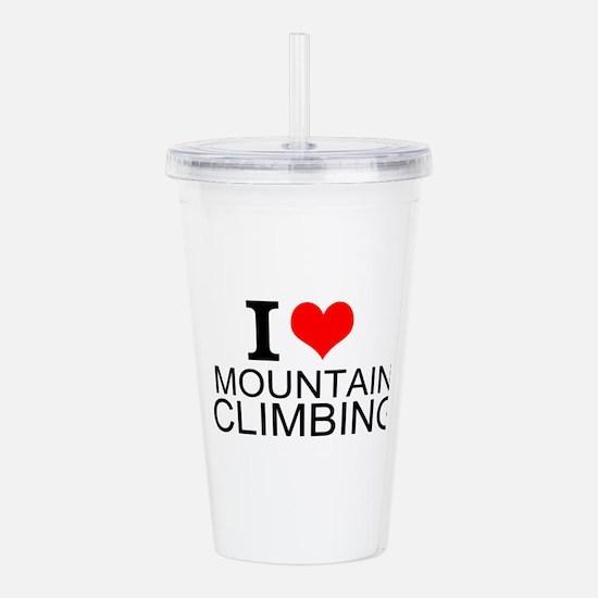 I Love Mountain Climbing Acrylic Double-wall Tumbl