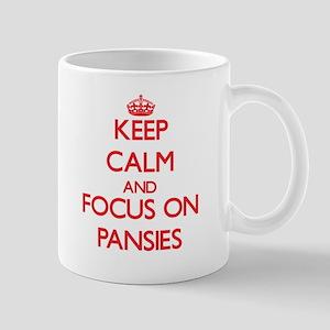 Keep Calm and focus on Pansies Mugs