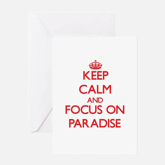Keep Calm and focus on Paradise Greeting Cards