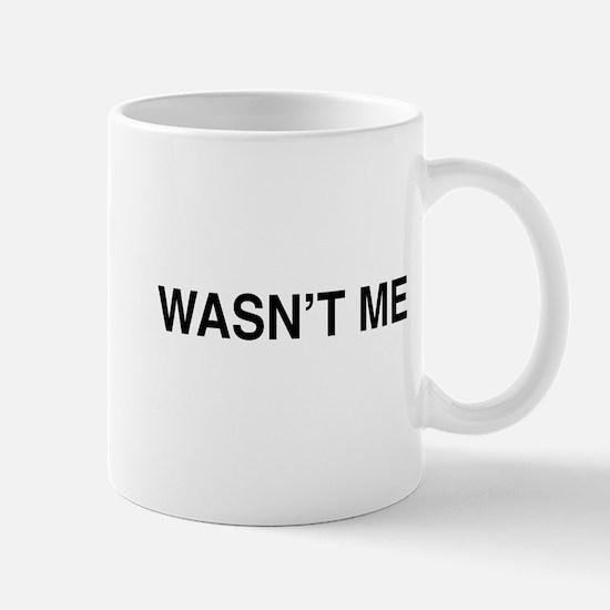 Wasn't Me Mugs