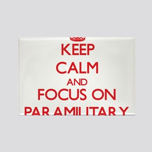 Keep Calm and focus on Paramilitary Magnets