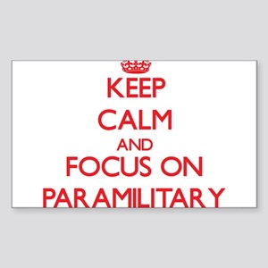 Keep Calm and focus on Paramilitary Sticker