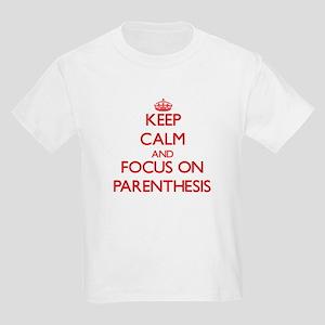 Keep Calm and focus on Parenthesis T-Shirt