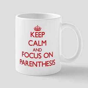 Keep Calm and focus on Parenthesis Mugs