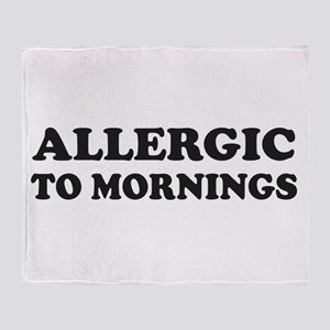 Allergic To Mornings Throw Blanket