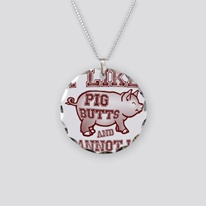 I LIKE PIG BUTTS AND I CANNOT LIE Necklace