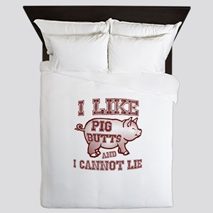 I LIKE PIG BUTTS AND I CANNOT LIE Queen Duvet