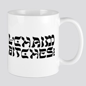 L'Chaim Bitches! Mugs