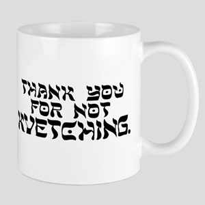 Thank you for not kvetching Mugs