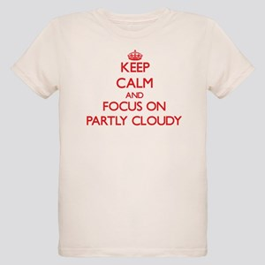 Keep Calm and focus on Partly Cloudy T-Shirt