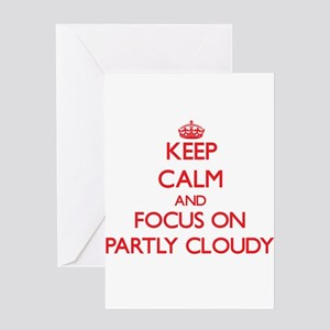 Keep Calm and focus on Partly Cloudy Greeting Card