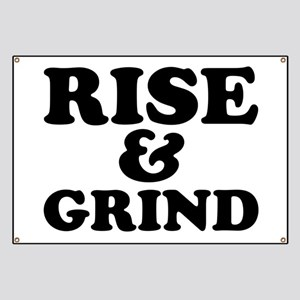 Rise And Grind Banner