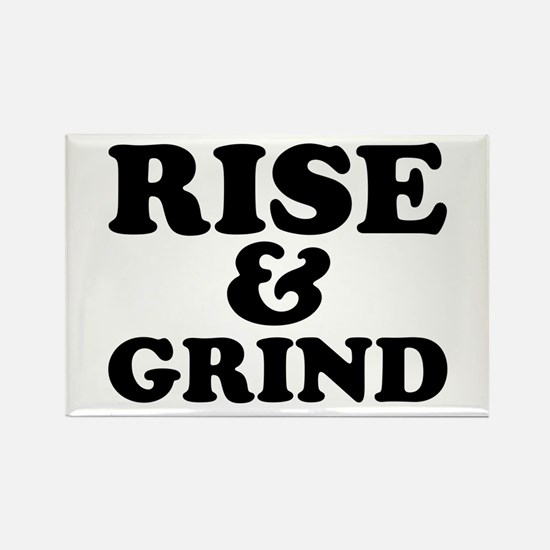 Rise And Grind Magnets