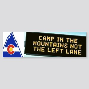 Camp In The Mountains Not Left Lane Bumper Sticker