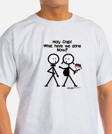 Holy Crap! What Have We Done? T-Shirt