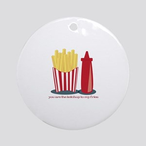 Ketchup To My Fries Ornament (Round)
