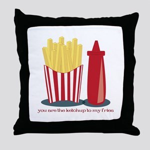 Ketchup To My Fries Throw Pillow