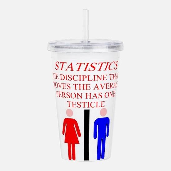 statistics joke Acrylic Double-wall Tumbler