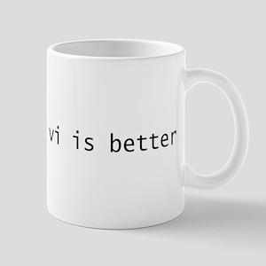 vi is better Mug