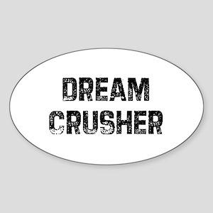 Dream Crusher Oval Sticker