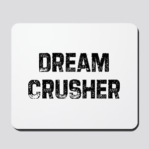 Dream Crusher Mousepad