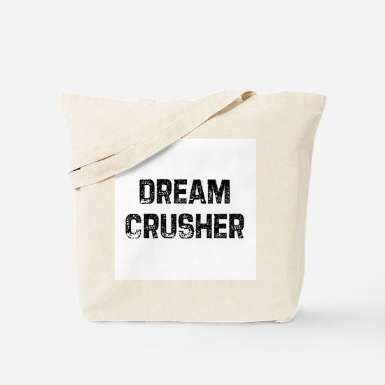 Dream Crusher Tote Bag