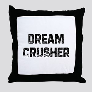 Dream Crusher Throw Pillow