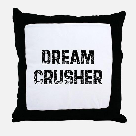 Dream Crusher Throw Pillow