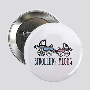 "Strolling Along 2.25"" Button"