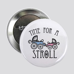 """Time For A Stroll 2.25"""" Button"""