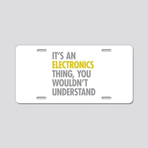 Its An Electronics Thing Aluminum License Plate