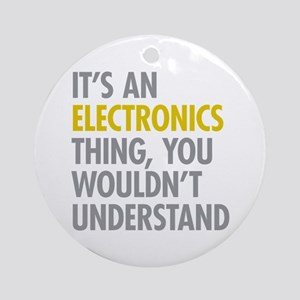Its An Electronics Thing Ornament (Round)