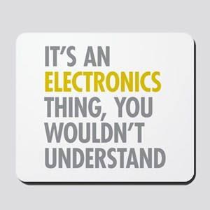 Its An Electronics Thing Mousepad