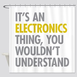 Its An Electronics Thing Shower Curtain