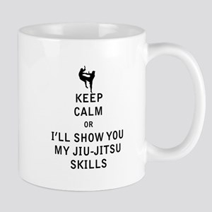 Keep Calm or i'll Show You My Jiu Jitsu Skills Mug