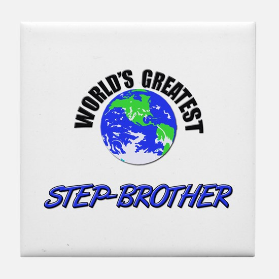 World's Greatest STEP-BROTHER Tile Coaster