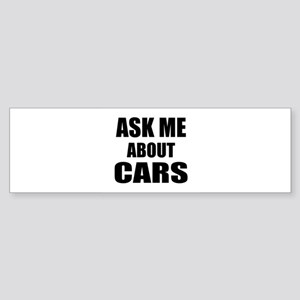 Ask me about Cars Bumper Sticker