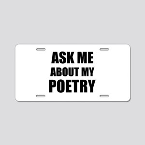 Ask me about my Poetry Aluminum License Plate